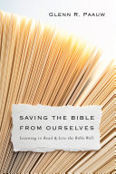 Saving the Bible from Ourselves