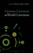 German literature as world literature / edited by Thomas Oliver Beebee.