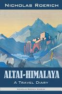 Altai   Himalaya  A Travel Diary