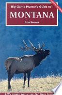 Big Game Hunter s Guide to Montana