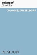Wallpaper* City Guide Cologne/Dusseldorf