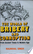 World of Bribery and Corruption  From Ancient Times to Modern Age