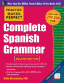 Practice Makes Perfect Complete Spanish Grammar 2nd Edition