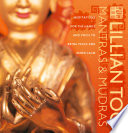 Mantras And Mudras: Meditations For The Hands And Voice To Bring Peace And Inner Calm : to open doors within....