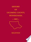 Read History of Lycoming County, Pennsylvania