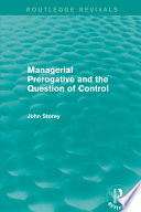 Managerial Prerogative and the Question of Control  Routledge Revivals