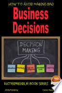 How To Avoid Making Bad Business Decisions