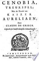 Cenobia, treurspel; met de doodt van Kaizer Aureliaen; door Claude de Grieck. Gespeelt op d'Amsterdamsche Schouwburgh