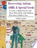 Recovering Autism  ADHD    Special Needs