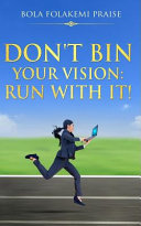 Don T Bin Your Vision