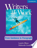 Writers at Work: From Sentence to Paragraph Student's Book First Book In A Four Book Series That Provides