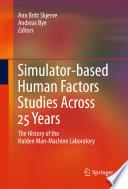 Simulator based Human Factors Studies Across 25 Years