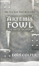 Artemis Fowl: The Arctic Incident - Book #2 by Eoin Colfer