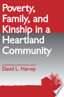 Poverty  Family  and Kinship in a Heartland Community