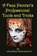 A Face Painter's Professional Tools and Tricks