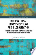 International Investment Law And Globalization