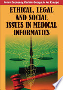 Ethical  Legal and Social Issues in Medical Informatics