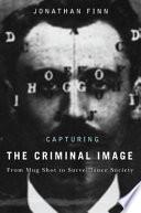 Capturing the Criminal Image Book PDF