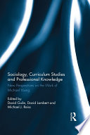 Sociology  Curriculum Studies and Professional Knowledge
