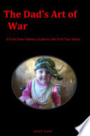 download ebook the dad's art of war: a first-time fathers guide to the first two years pdf epub