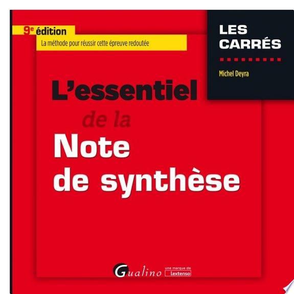 L'essentiel de la note de synthèse / Michel Deyra.- Issy-les-Moulineaux : Gualino , DL 2017