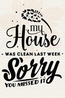 My House Was Clean Last Week Sorry You Missed It  Book PDF