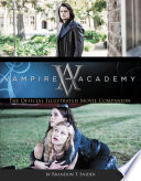 Vampire Academy The Official Illustrated Movie Companion