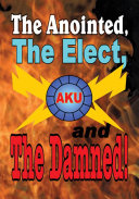 The Anointed  The Elect  and The Damned  Most High Supreme Lord Of Spirits The God