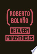 Between Parentheses: Essays, Articles and Speeches, 1998-2003