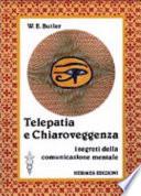 Telepatia e chiaroveggenza  I segreti della comunicazione mentale