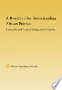 A Roadmap for Understanding African Politics