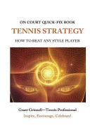 Tennis Strategy: How to Beat Any Style Player