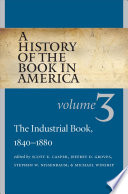 The Industrial Book, 1840-1880 This Book Carries The Interrelated Stories Of Publishing