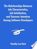 The Relationships Between Job Characteristics, Job Satisfaction, and Turnover Intention Among Software Developers