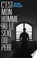 C Est Mon Homme Ou Le Sexe Du P Re
