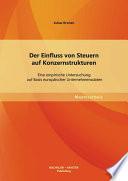 """Der Einfluss von Steuern auf Konzernstrukturen: Eine empirische Untersuchung auf Basis europ""""ischer Unternehmensdaten"""