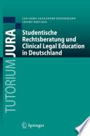 Studentische Rechtsberatung und Clinical Legal Education in Deutschland