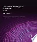Ian Nish - Collected Writings