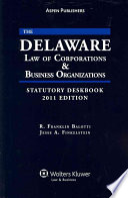 The Delaware Law of Corporations   Business Organizations Statutory Deskbook 2011