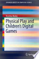 Physical Play and Children   s Digital Games
