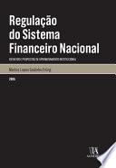 Regulação do Sistema Financeiro Nacional - desafios e propostas de aprimoramento institucional