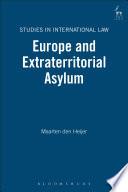 Europe and Extraterritorial Asylum