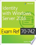 Exam Ref 70 742 Identity with Windows Server 2016