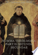 Summa Theologica Part II   Secunda Secundae    Extended Annotated Edition