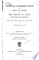 Original Sanskrit Texts on the Origin and History of the People of India  Their Religion and Institutions