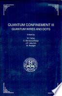 Proceedings of the Third International Symposium on Quantum Confinement