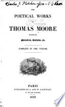 The Poetical Works Of Thomas Moore Including His Melodies, Ballads, Etc : ...
