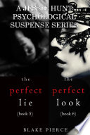 Jessie Hunt Psychological Suspense Bundle The Perfect Lie 5 And The Perfect Look 6