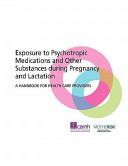 Exposure to Psychotropic Medications and Other Substances During Pregnancy and Lactation