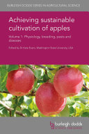 Achieving Sustainable Cultivation of Apples Volume 1  Physiology  Breeding  Pests and Diseases